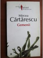 Mircea Cartarescu - Gemenii