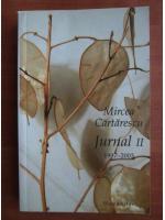 Mircea Cartarescu - Jurnal (volumul 2)