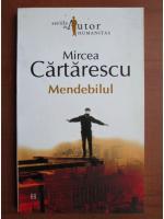 Mircea Cartarescu - Mendebilul