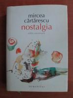 Anticariat: Mircea Cartarescu - Nostalgia (editie aniversara)