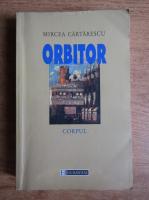 Anticariat: Mircea Cartarescu - Orbitor. Corpul