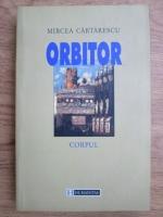 Mircea Cartarescu - Orbitor