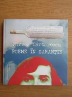 Mircea Cartarescu - Poeme in garantie