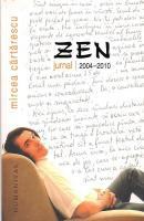 Mircea Cartarescu - Zen. Jurnal 2004-2010