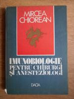 Mircea Chiorean - Imunobiologie pentru chirurgi si anesteziologi