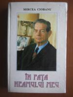 Mircea Ciobanu - In fata neamului meu (convorbiri cu Mihai I al Romaniei)