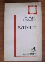 Mircea Ciobanu - Patimile
