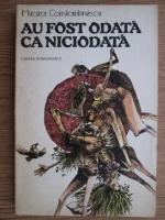 Anticariat: Mircea Constantinescu - Au fost odata ca niciodata