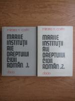 Mircea Costin - Marile institutii ale dreptului civil roman (volumele 1,2)