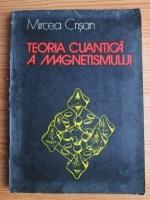 Mircea Crisan - Teoria cuantica a magnetismului