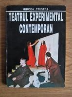 Mircea Cristea - Teatrul experimental contemporan