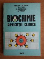 Anticariat: Mircea Cucuianu - Biochimie, Aplicatii clinice