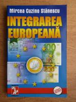 Anticariat: Mircea Cuzino Stanescu - Integrarea Europeana