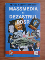 Anticariat: Mircea Cuzino Stanescu - Massmedia si dezastrul Pdsr