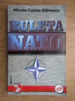 Anticariat: Mircea Cuzino Stanescu - Ruleta NATO