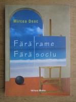 Anticariat: Mircea Deac - Fara rame, fara soclu