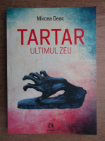 Anticariat: Mircea Deac - Tartar, ultimul zeu