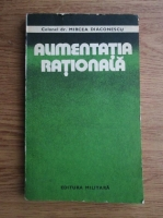 Anticariat: Mircea Diaconescu - Alimentatia rationala