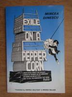 Mircea Dinescu - Exile on a pepper corn