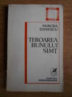 Mircea Dinescu - Teroarea bunului simt