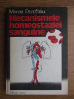 Mircea Dorofteiu - Mecanismele homeostaziei sanguine