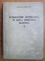 Mircea Draganu - Introducere matematica in fizica teoretica moderna (volumul 1)