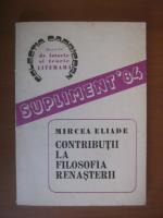 Mircea Eliade - Contributii la filosofia renasterii