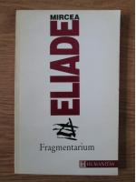 Anticariat: Mircea Eliade - Fragmentarium