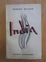 Mircea Eliade - India (1935, editia a doua, interbelica)