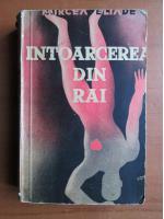 Anticariat: Mircea Eliade - Intoarcerea din Rai (Editia Princeps)