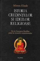 Mircea Eliade - Istoria credintelor si ideilor religioase, Polirom, vol. 2