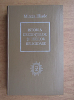Mircea Eliade - Istoria credintelor si ideilor religioase (volumul 2)