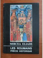 Mircea Eliade - Les roumains precis historique