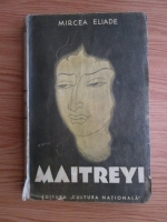Mircea Eliade - Maitreyi (editie interbelica)