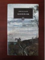 Anticariat: Mircea Eliade - Nunta in cer