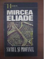 Mircea Eliade - Sacrul si profanul