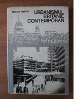 Mircea Enache - Urbanismul britanic contemporan