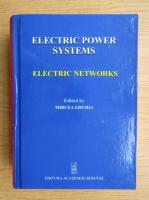 Anticariat: Mircea Eremia - Electric power systems