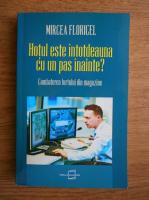Anticariat: Mircea Floricel - Hotul este intotdeauna cu un pas inainte?