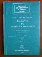 Mircea Ganga - Elemente de analiza matematica pentru clasa a XI-a. Partea intai