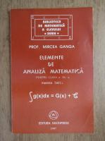 Mircea Ganga - Elemente de analiza matematica pentru clasa a XII-a, parte intai