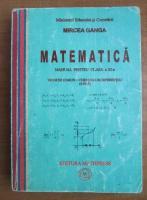 Anticariat: Mircea Ganga - Matematica. Manual pentru clasa a XI-a