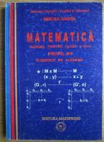 Mircea Ganga - Matematica. Manual pentru clasa a XII-a, profil M1. Elemente de algebra