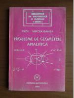 Mircea Ganga - Probleme de geometrie analitica