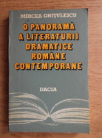 Mircea Ghitulescu - O panorama a literaturii dramatice romane contemporane 1944-1984