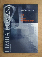 Anticariat: Mircea Goga - Limba romana. Ghid de analiza morfosintactica