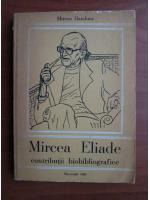 Anticariat: Mircea Handoca - Mircea Eliade, contributii biobibliografice
