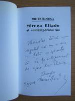 Anticariat: Mircea Handoca - Mircea Eliade si contemporanii sai (cu autograful autorului)