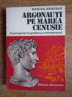 Anticariat: Mircea Herivan - Argonauti pe Marea Cenusie. Convergente in gandirea contemporana