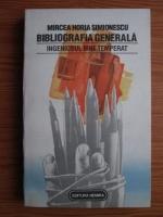 Anticariat: Mircea Horia Simionescu - Bibliografia generala. Ingeniosul bine temperat